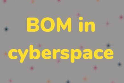 BOM in cyberspace